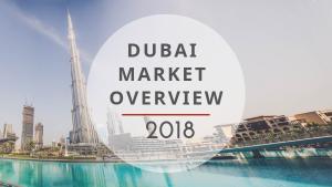 2018 DUBAI MARKET OVERVIEW