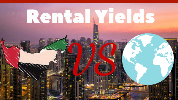 Average Rental Yields Of Dubai Properties VS The World 2019