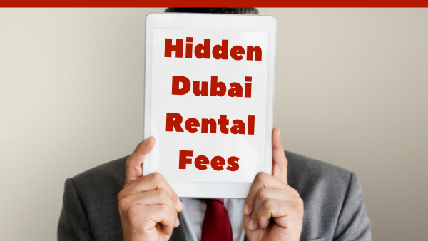 Hidden fees to be aware of when renting a property in Dubai