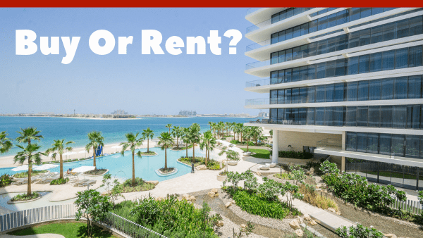 Buying vs. Renting in Dubai