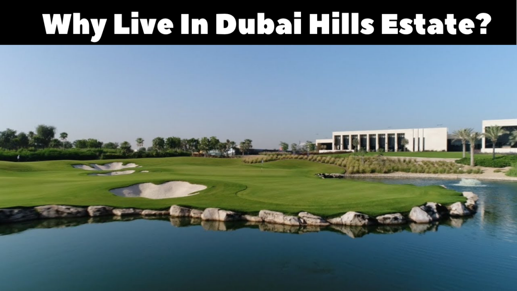 Why Live In Dubai Hills Estate?